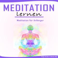 Meditation Lernen [Meditation Learning]: Meditation für Anfänger (Unabridged)