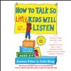 Joanna Faber - How to Talk So Little Kids Will Listen (Unabridged) artwork