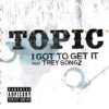 I Got to Get It feat Trey Songz Single