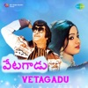 Vetagadu (Original Motion Picture Soundtrack)