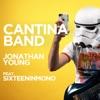 Cantina Band (feat. SixteeninMono) - Single, Jonathan Young
