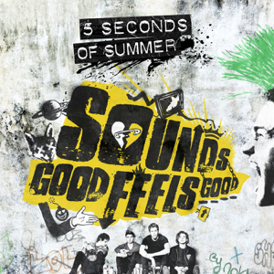 5 Seconds of Summer - Sounds Good Feels Good (Deluxe)