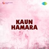Kaun Hamara Original Motion Picture Soundtrack Single