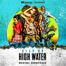 Step Up High Water Original Soundtrack By Step Up