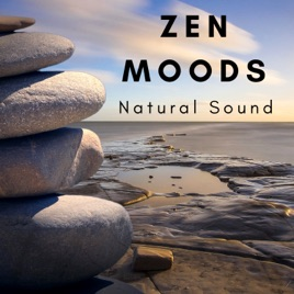 Zen Moods - Natural Sound, Music for Meditation, Emotional Relax by Walter  Stress