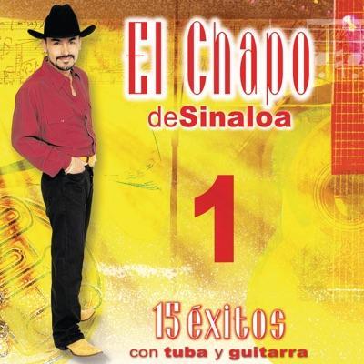 15 Éxitos Con Tuba y Guitarra, Vol. 1 - El Chapo De Sinaloa