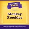 Short Story Press Presents Monkey Freckles (Unabridged)