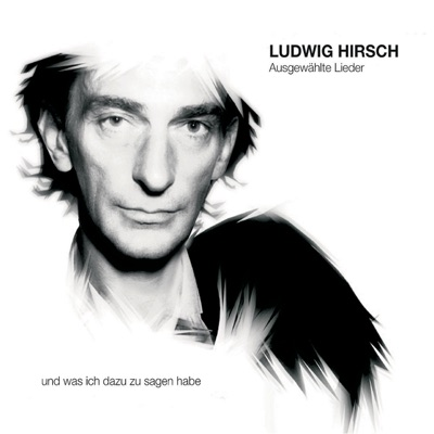 Ludwig Hirsch: Ausgewählte Lieder - Ludwig Hirsch