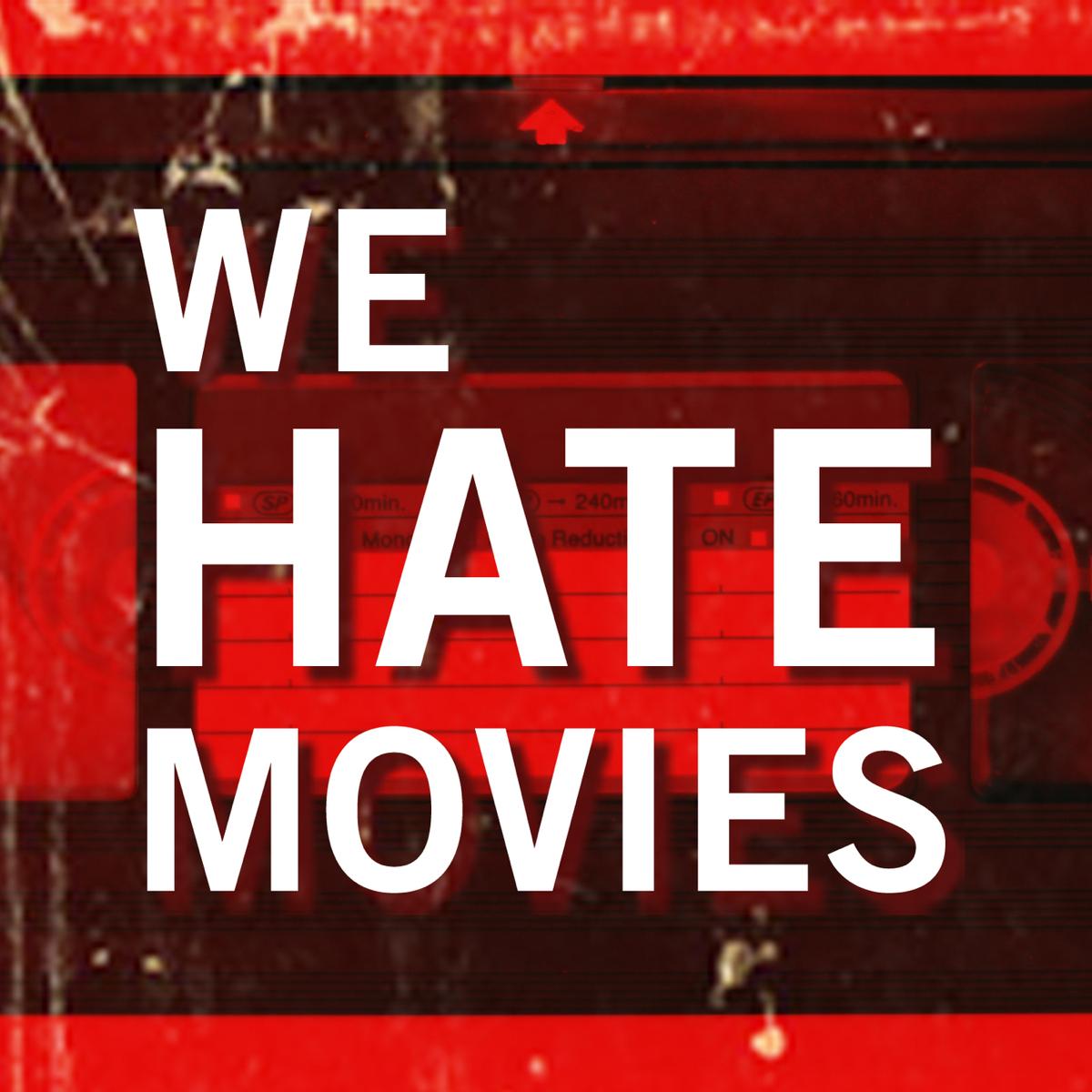 Top 3 episodes | Best episodes of We Hate Movies | Podyssey