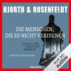 Die Menschen, die es nicht verdienen: Ein Fall für Sebastian Bergman 5