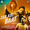 Atif Aslam, Shirley Setia & DJ Chetas - Jab Koi Baat - Recreated artwork