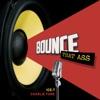 Bounce That Ass - Single ジャケット写真