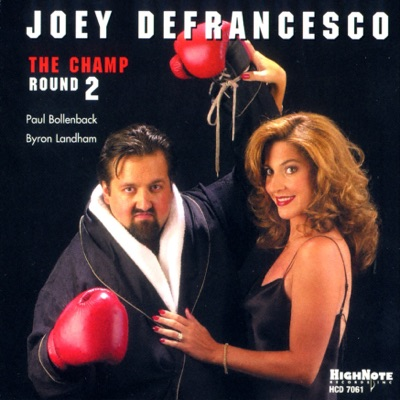 The Champ Round Two - Joey DeFrancesco