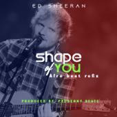 Shape of You (feat. Probenny Beatz) [Afrobeats Refix] - Ed Sheeran