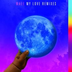 View album Wale - My Love (feat. Major Lazer, WizKid & Dua Lipa) [Major Lazer VIP Remix] - Single