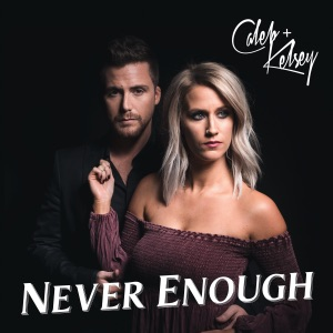 Caleb and Kelsey - Never Enough