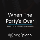 [Download] When the Party's over (Originally Performed by Billie Eilish) [Piano Karaoke Version] MP3