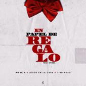 En Papel de Regalo (feat. Lirico En La Casa & Liro Shaq) - Lirico En La Casa, Liro Shaq & Mark B