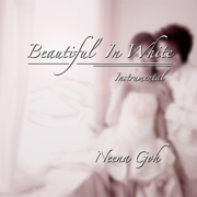 Beautiful in White (Instrumental) - Neena Goh - Neena Goh