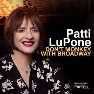 Don't Monkey With Broadway – Patti LuPone
