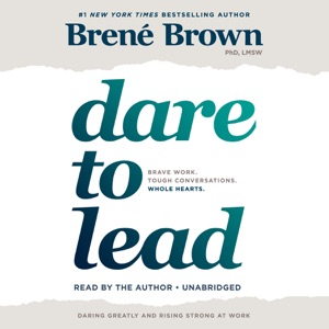 Dare to Lead: Brave Work. Tough Conversations. Whole Hearts. (Unabridged) - Brené Brown audiobook, mp3