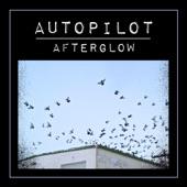 Autopilot - Afterglow
