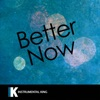 Instrumental King - Better Now (In the Style of Post Malone) [Karaoke Version]
