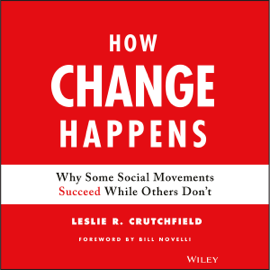 How Change Happens: Why Some Social Movements Succeed While Others Don't (Unabridged) audiobook