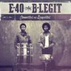 Connected and Respected, E-40 & B-Legit