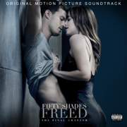 Fifty Shades Freed (Original Motion Picture Soundtrack) - Various Artists - Various Artists