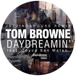 View album Tom Browne - Daydreamin' (Jazzindahouse Remix) - Single