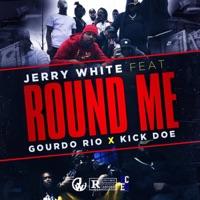 Round Me (feat. Gordo Rio & Kick Doe) - Single Mp3 Download