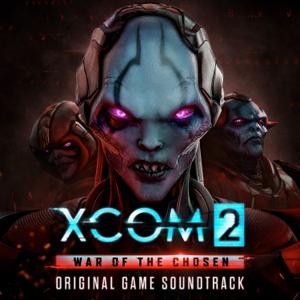 XCOM 2: War of the Chosen (Original Game Soundtrack) - Tim Wynn