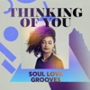 Thinking of You: Soul Love Grooves