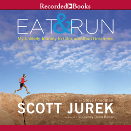 Eat and Run: My Unlikely Journey to Ultramarathon Greatness audiobook