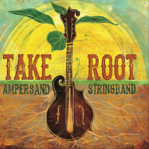 Take Root by Ampersand Stringband