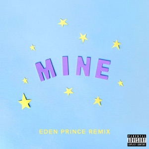 Mine (Bazzi vs. Eden Prince Remix) - Single Mp3 Download