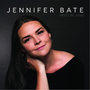 Must Be Love – Jennifer Bate