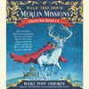 Merlin Missions Collection: Books 1-8: Christmas in Camelot; Haunted Castle on Hallows Eve; Summer of the Sea Serpent; Winter of the Ice Wizard; Carnival at Candlelight; and more (Unabridged)