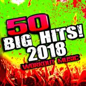 50 Big Hits! 2018 Workout Music