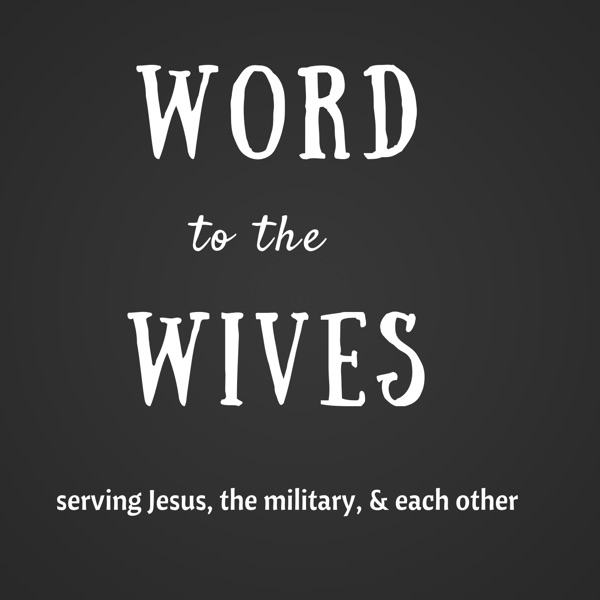 Word to the Wives Podcast