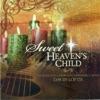 Sweet Heaven's Child