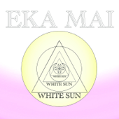 Eka Mai Recitation-White Sun