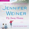 Jennifer Weiner - Fly Away Home (Unabridged)  artwork