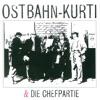 Ostbahn-Kurti & Die Chefpartie