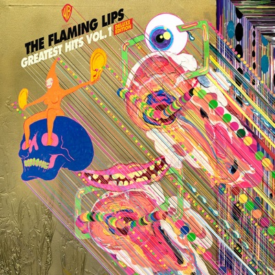 Greatest Hits, Vol. 1 (Deluxe Edition) - The Flaming Lips