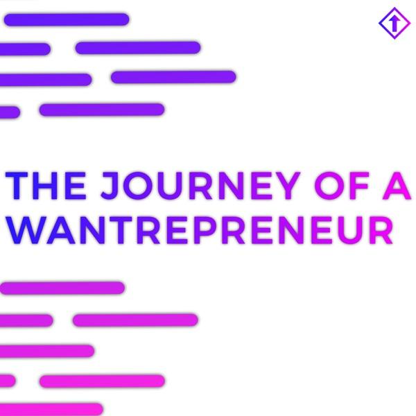 Journey of a Wantrepreneur