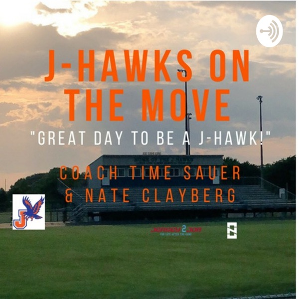 The J-Hawks on the Move Podcast with Nate Clayberg