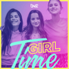 Annie LeBlanc - Girl Time (feat. Dylan Conrique & Brooke Butler) artwork
