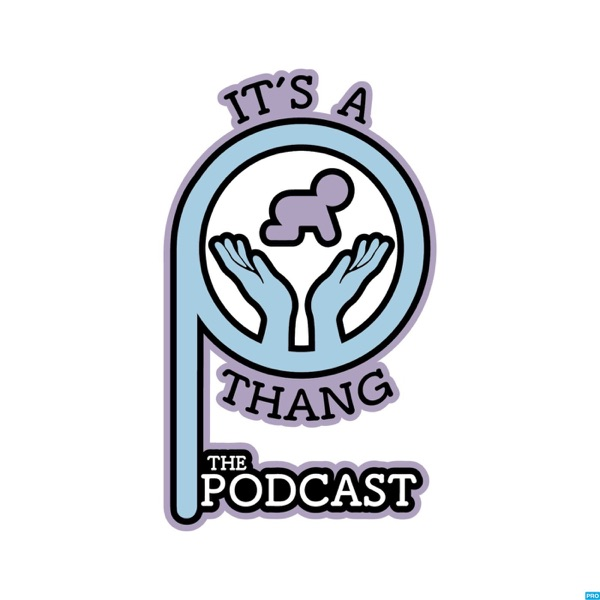 Its A Parent Thang Podcast